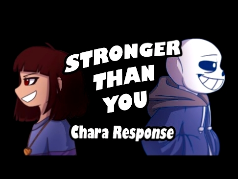 Stronger than You - Chara Response Undertale song