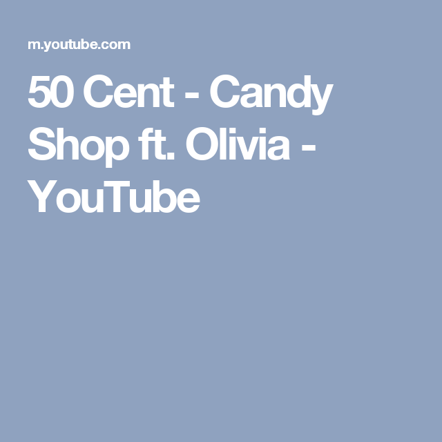 Candy Shop 50 Cent feat. Olivia
