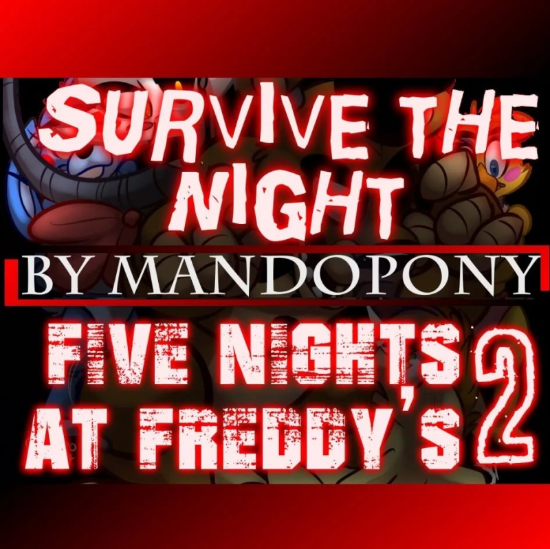 Five Nights at Freddy&39s 2 song by MandoPony Survive the Nigh